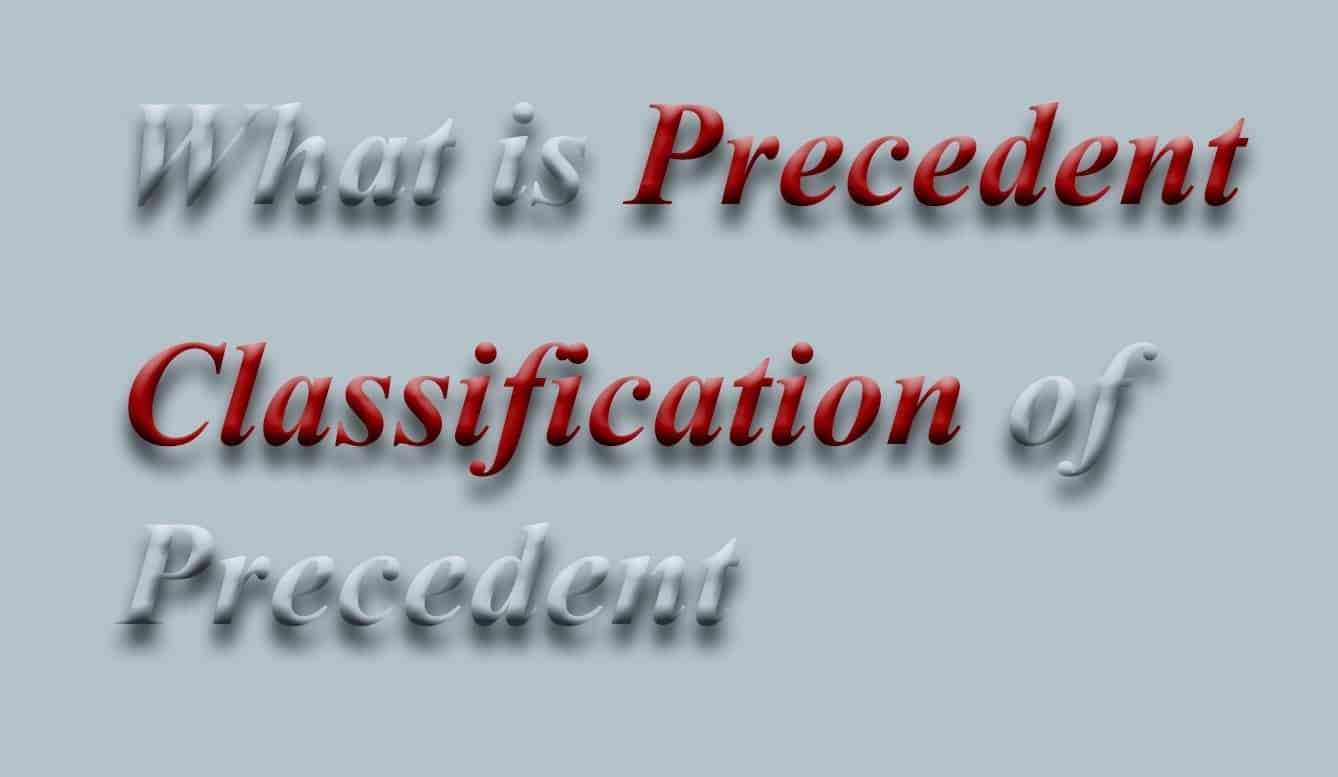 Precedent Meaning and its classification