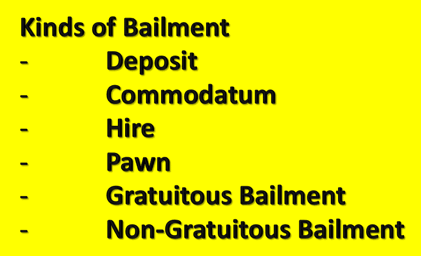 Kinds of Bailment in law.