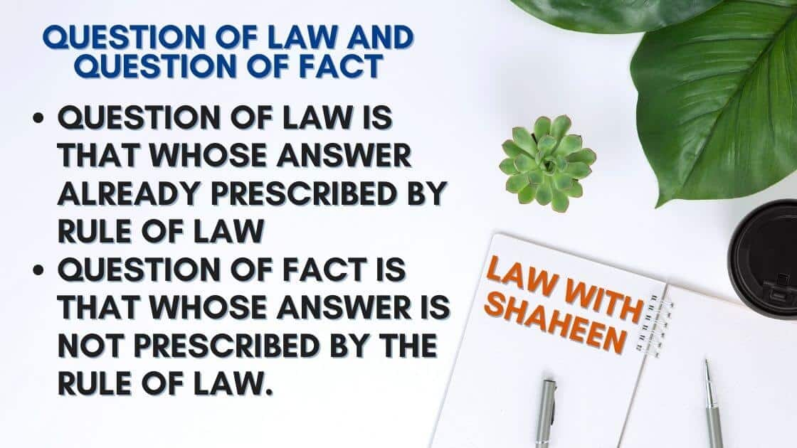 Question of Law and question of Facts and Presumption in detail